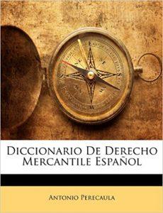 Diccionario De Derecho Mercantile Español