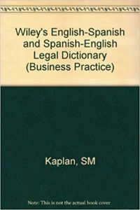 Wiley's English-Spanish and Spanish-English Legal Dictionary